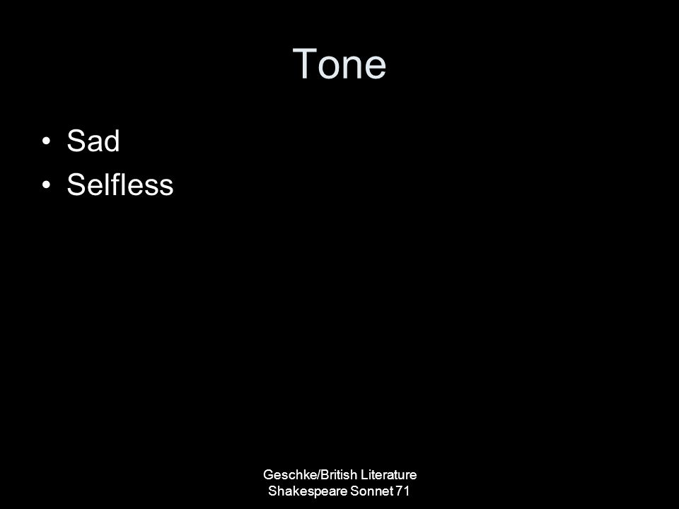 Tone Sad Selfless Geschke/British Literature Shakespeare Sonnet 71