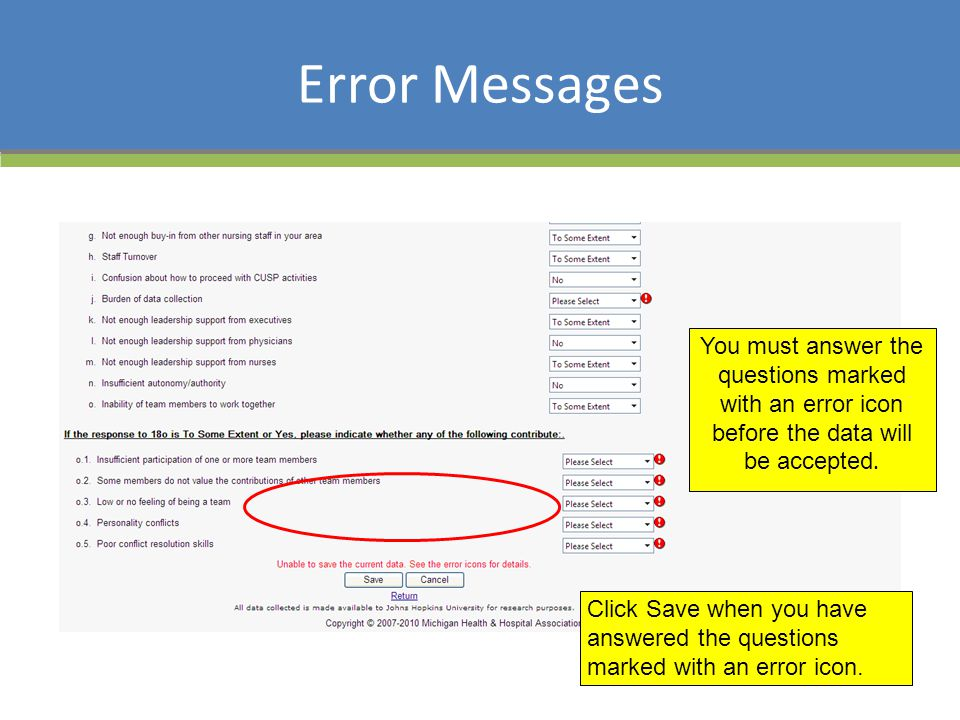 Error Messages You must answer the questions marked with an error icon before the data will be accepted. Click Save when you have answered the questio