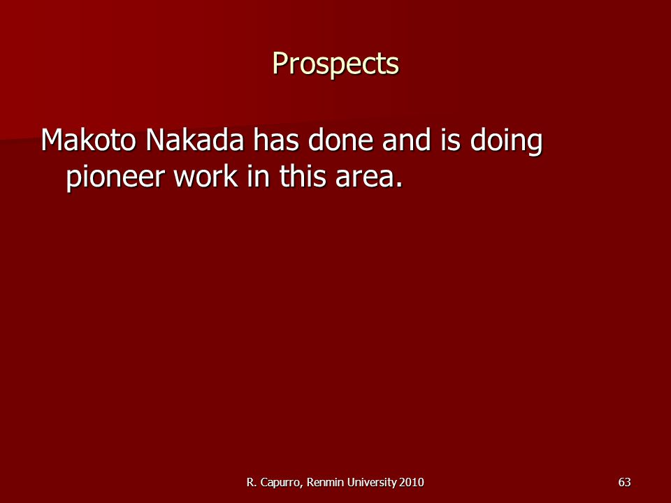 R. Capurro, Renmin University 201063 Prospects Makoto Nakada has done and is doing pioneer work in this area.