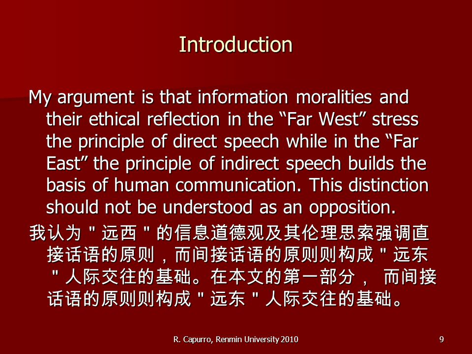 "R. Capurro, Renmin University 20109 Introduction My argument is that information moralities and their ethical reflection in the ""Far West"" stress the"