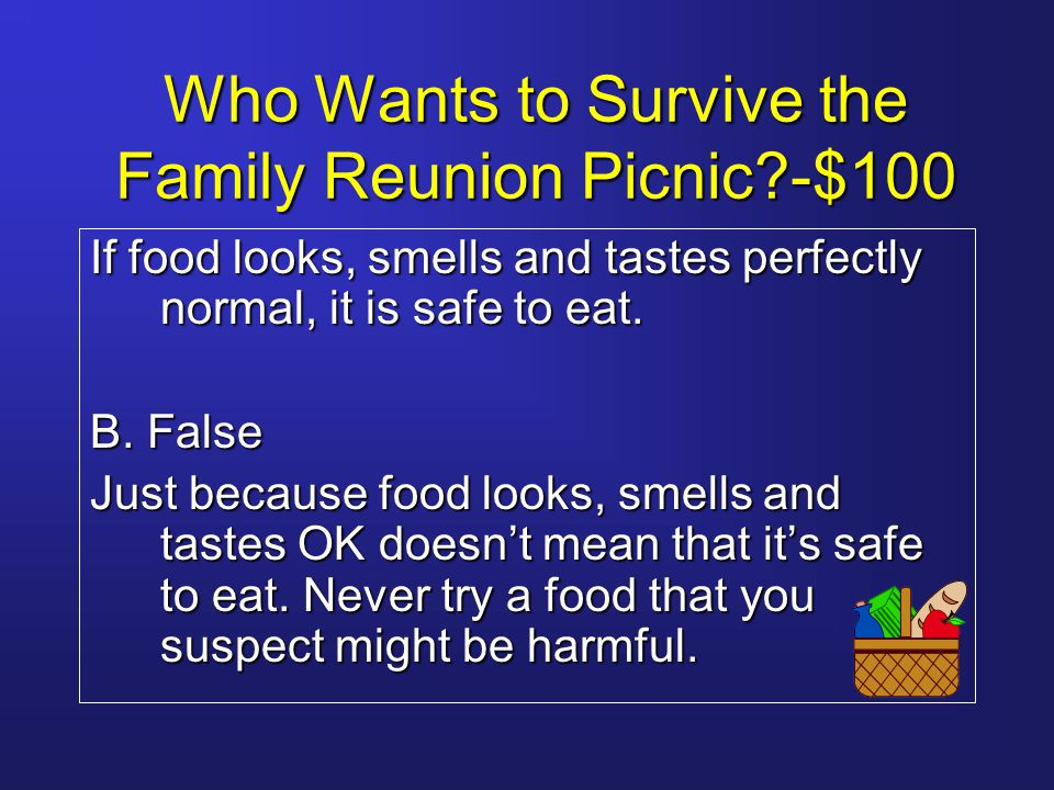 Who Wants to Survive the Family Reunion Picnic?-$4,000 Susan is going to prepare a salad for the picnic.
