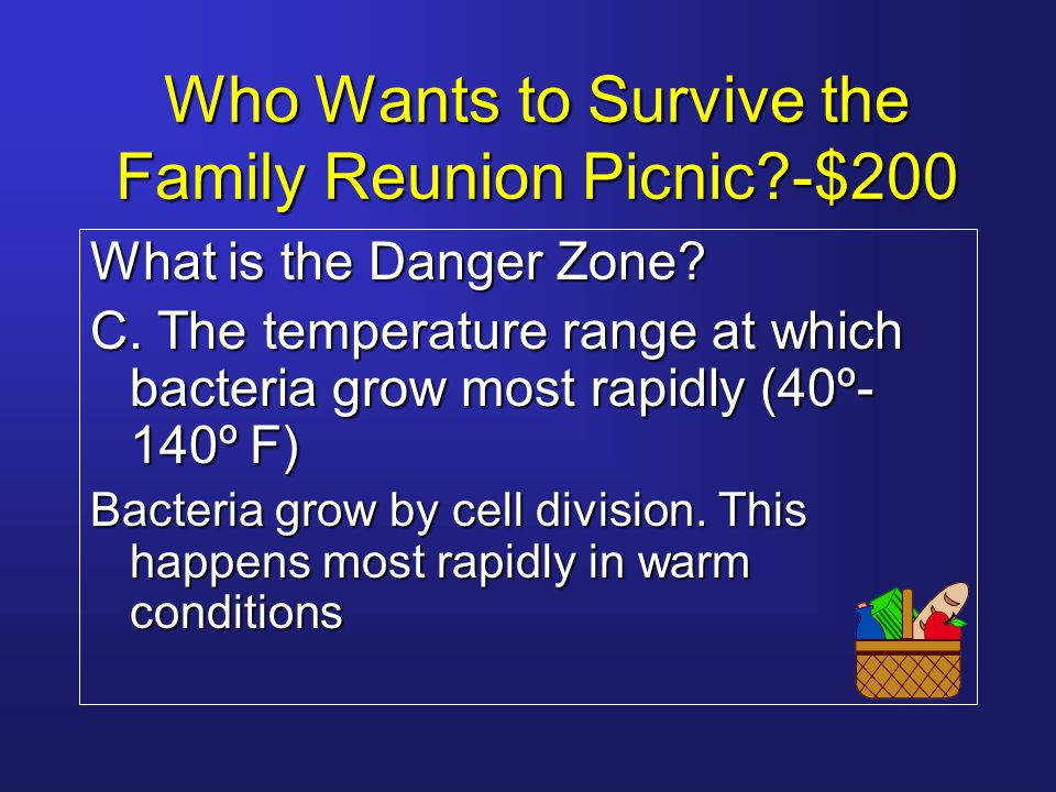 Who Wants to Survive the Family Reunion Picnic?-$250,000 Bob forgot to put the ham salad in the refrigerator and it sat out all night.