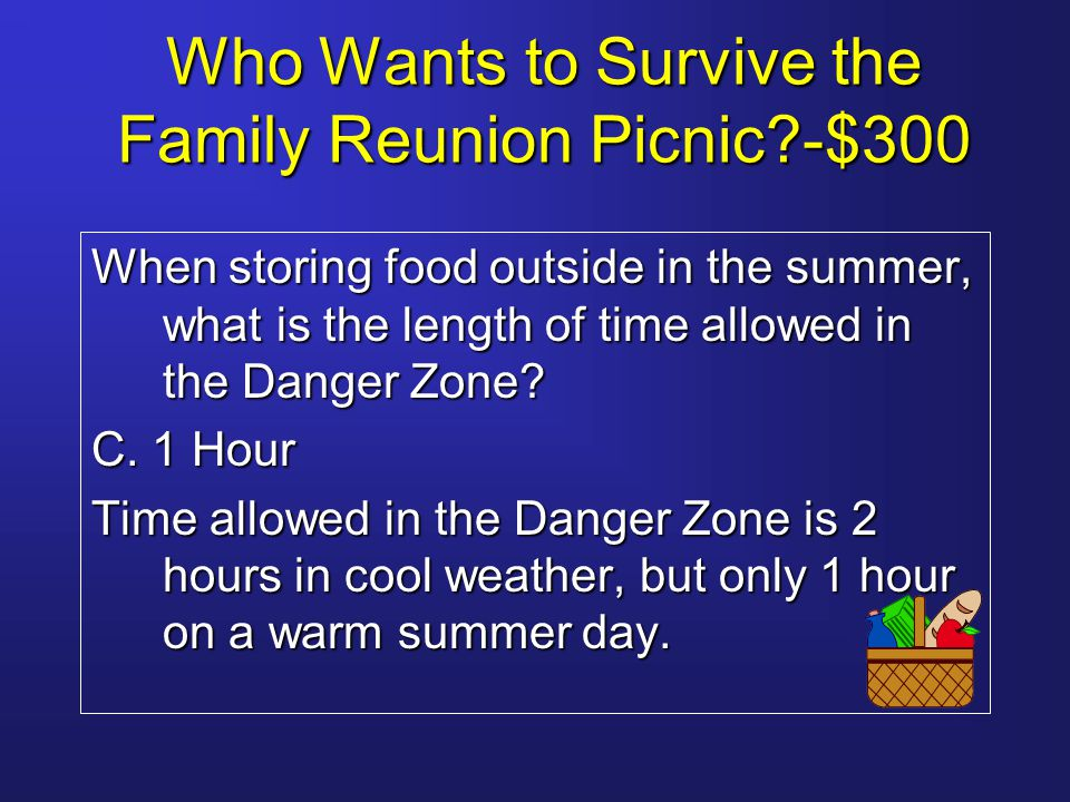 Who Wants to Survive the Family Reunion Picnic?- $500 In terms of food safety, what is perhaps the most important item to pack for the picnic.