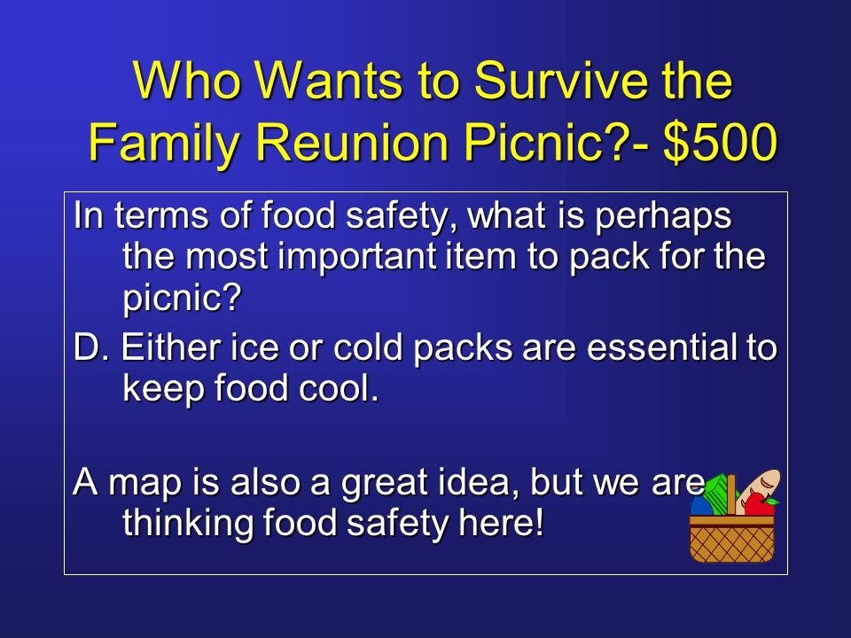 Who Wants to Survive the Family Reunion Picnic?-$32,000 Milestone Question The best way to make sure the burgers are safely cooked is: A.