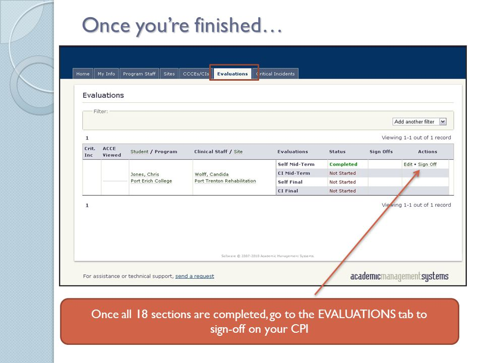 Once you're finished… Once all 18 sections are completed, go to the EVALUATIONS tab to sign-off on your CPI
