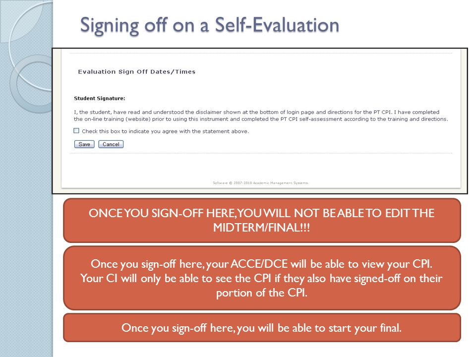Signing off on a Self-Evaluation ONCE YOU SIGN-OFF HERE, YOU WILL NOT BE ABLE TO EDIT THE MIDTERM/FINAL!!.