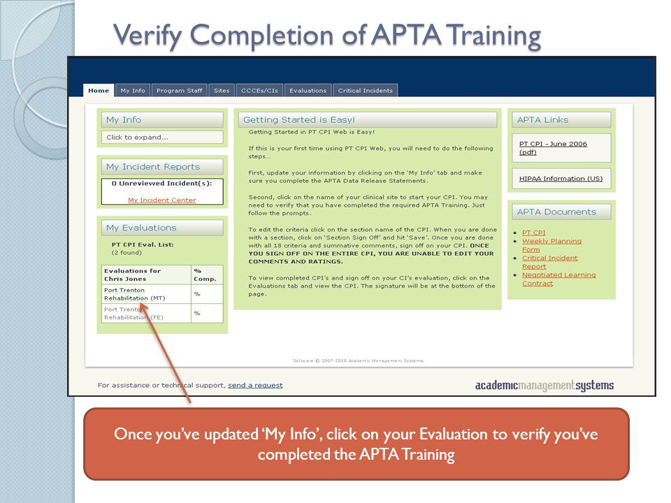 Verify Completion of APTA Training Once you've updated 'My Info', click on your Evaluation to verify you've completed the APTA Training