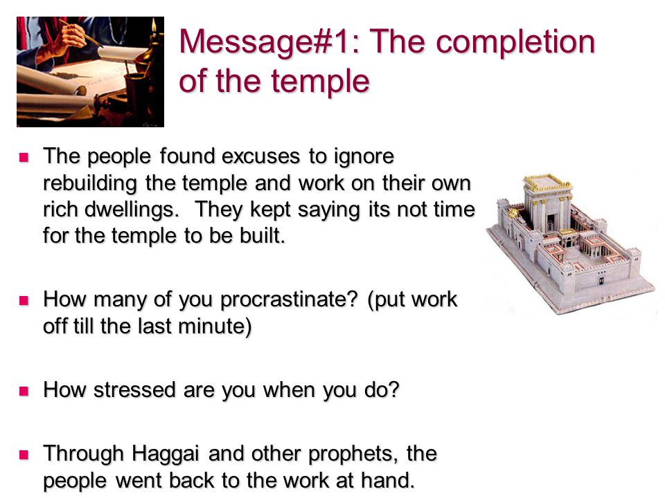 The people found excuses to ignore rebuilding the temple and work on their own rich dwellings.