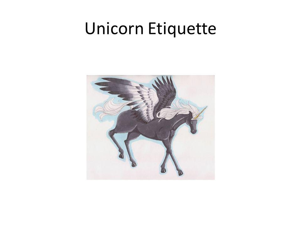 Unicorn Etiquette