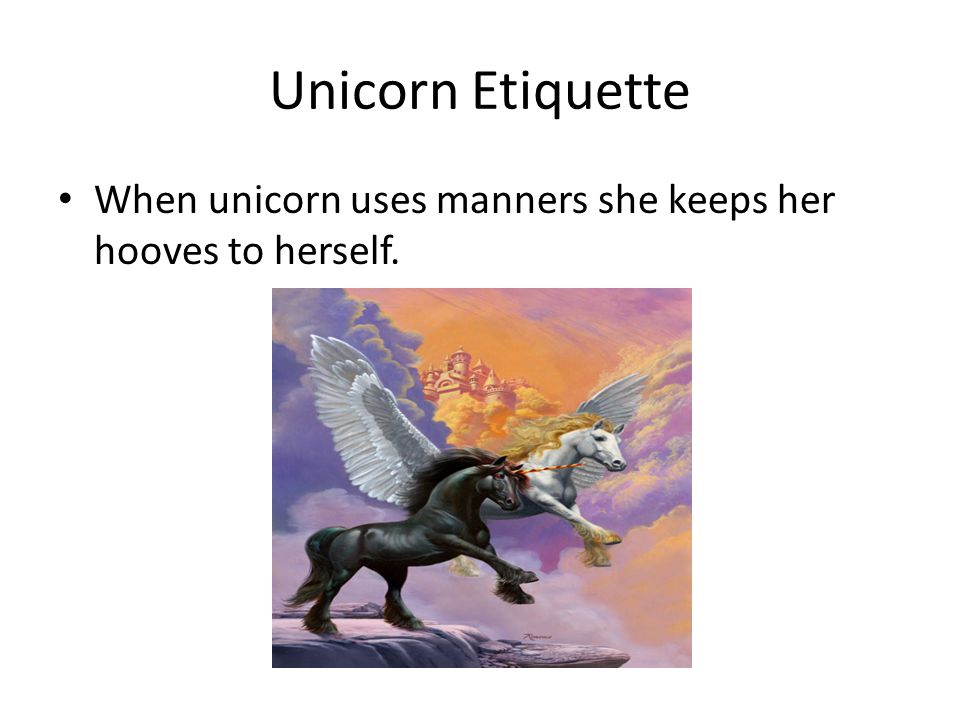 Unicorn Etiquette Sometimes Unicorn forgets to keep her hooves to herself and she hugs her teachers and friends.