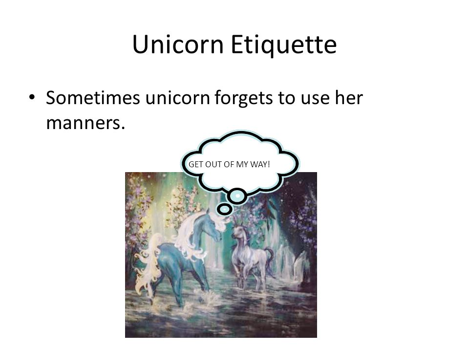 Unicorn Etiquette When unicorn forgets to use her manners her mother has to remind her.