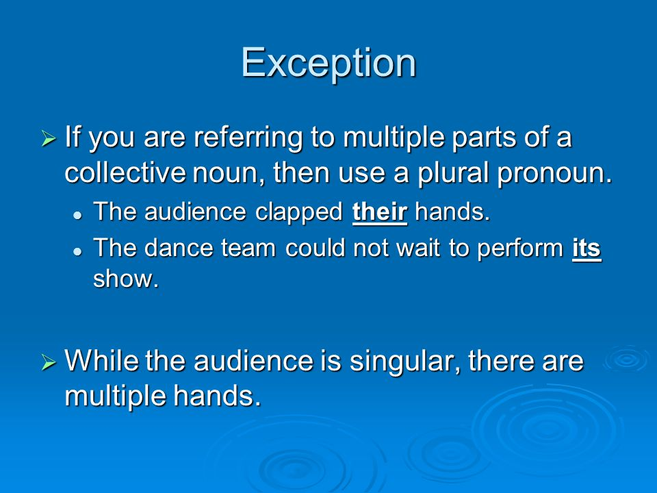 Exception  If you are referring to multiple parts of a collective noun, then use a plural pronoun.