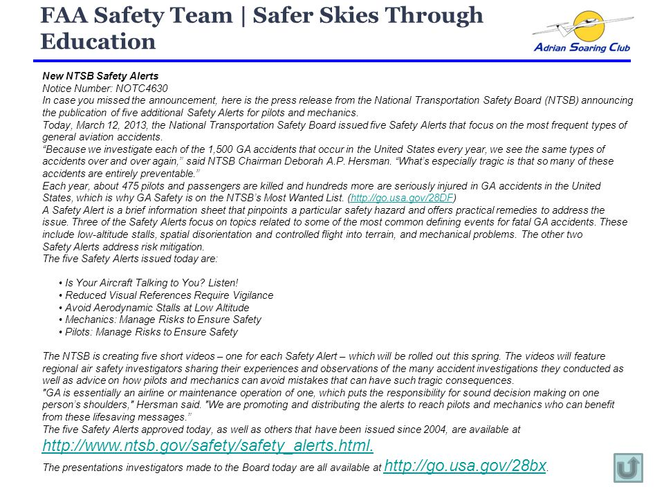 FAA Safety Team | Safer Skies Through Education New NTSB Safety Alerts Notice Number: NOTC4630 In case you missed the announcement, here is the press release from the National Transportation Safety Board (NTSB) announcing the publication of five additional Safety Alerts for pilots and mechanics.