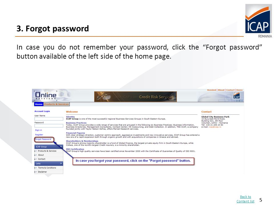 """5 3. Forgot password 5 In case you do not remember your password, click the """"Forgot password"""" button available of the left side of the home page. Back"""