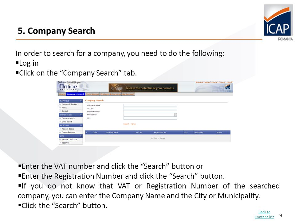 """9 5. Company Search In order to search for a company, you need to do the following:  Log in  Click on the """"Company Search"""" tab.  Enter the VAT numb"""