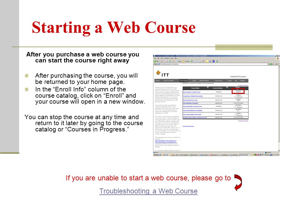 Starting a Web Course After you purchase a web course you can start the course right away After purchasing the course, you will be returned to your home page.