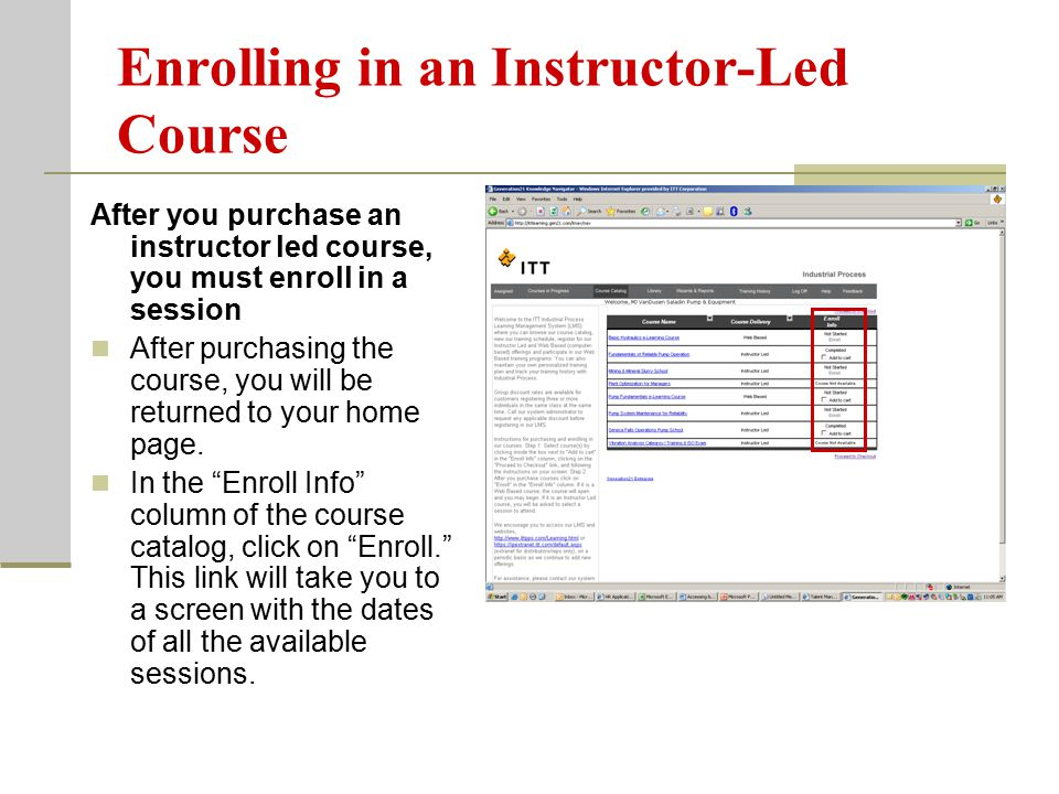 Enrolling in an Instructor-Led Course After you purchase an instructor led course, you must enroll in a session After purchasing the course, you will be returned to your home page.