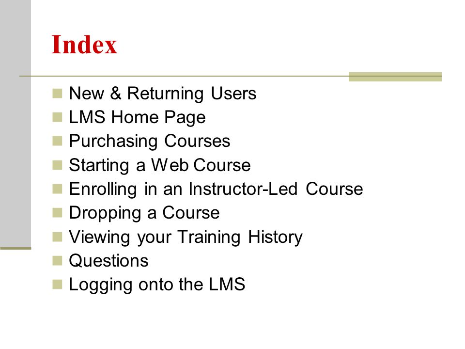 New User If you are new to the LMS, please select New User to create a user account.
