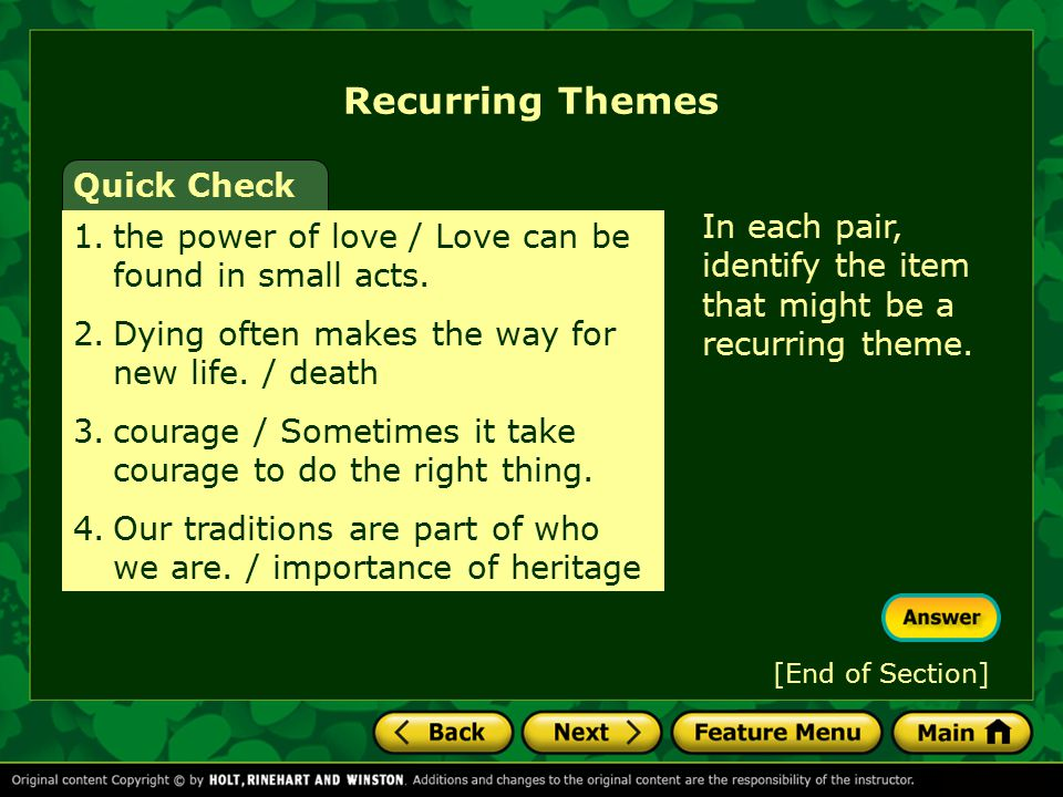 Recurring Themes Recurring themes are based on ideas that have always been important to people. family sacrifice friendship