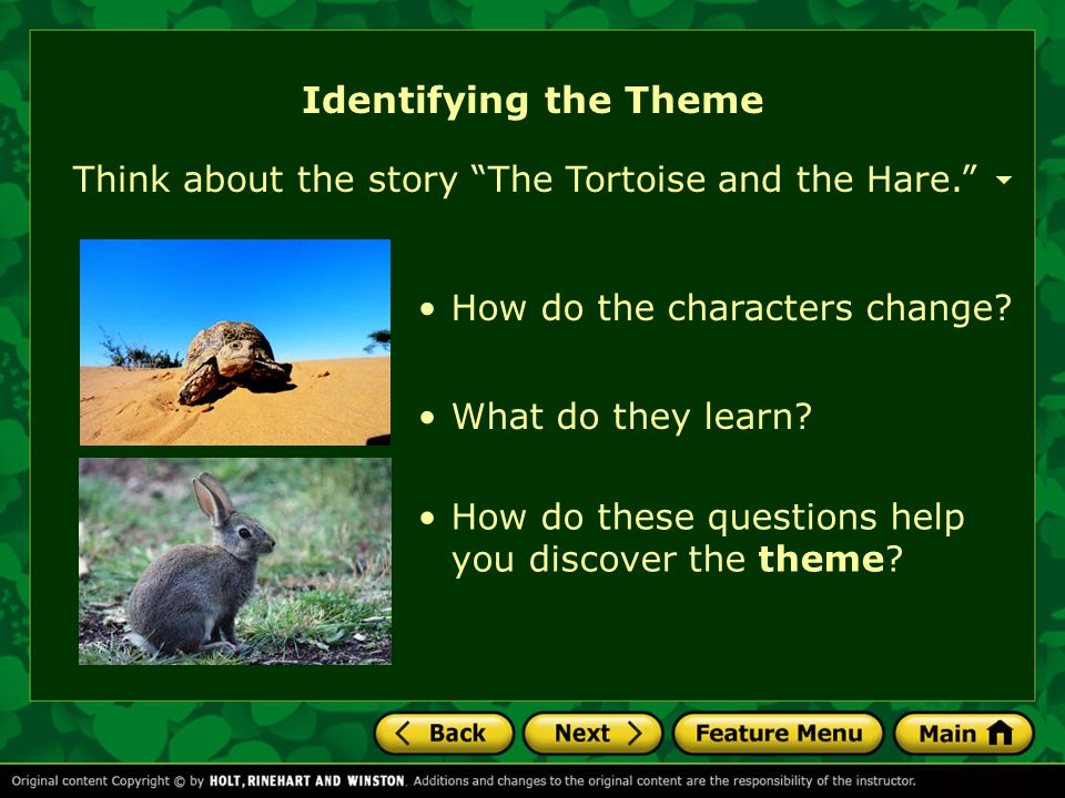 Writers don't usually state themes directly. They want you to infer themes from Identifying the Theme the discoveries the characters have made by the