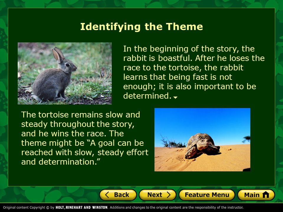 """Identifying the Theme Think about the story """"The Tortoise and the Hare."""" How do the characters change? What do they learn? How do these questions help"""