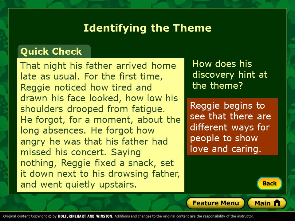 Identifying the Theme Quick Check Although he cannot spend much time with Reggie, his father shows his love by working hard to support his family. Tha