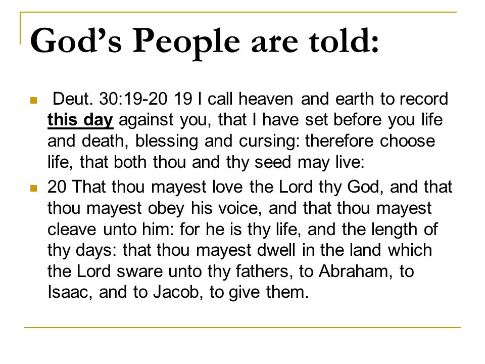 God's People are told: Deut.