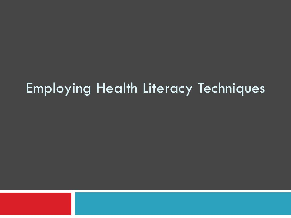 Employing Health Literacy Techniques