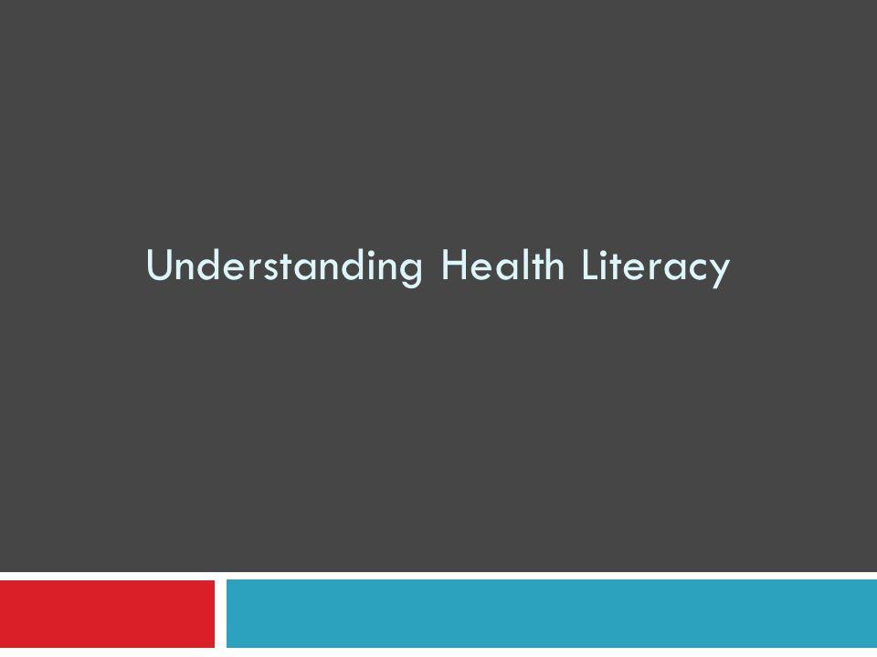 Understanding Health Literacy