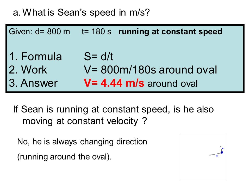 1. FormulaS= d/t 2. WorkV= 800m/180s around oval 3.