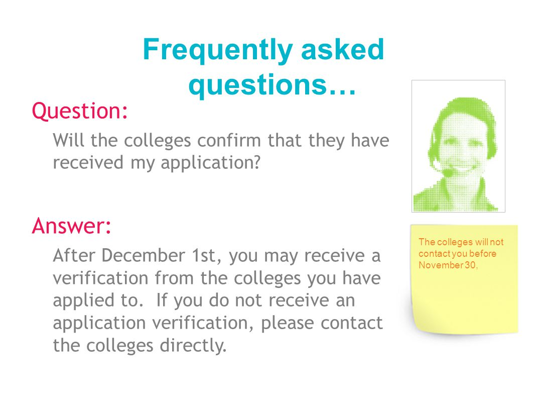 Question: Will the colleges confirm that they have received my application.