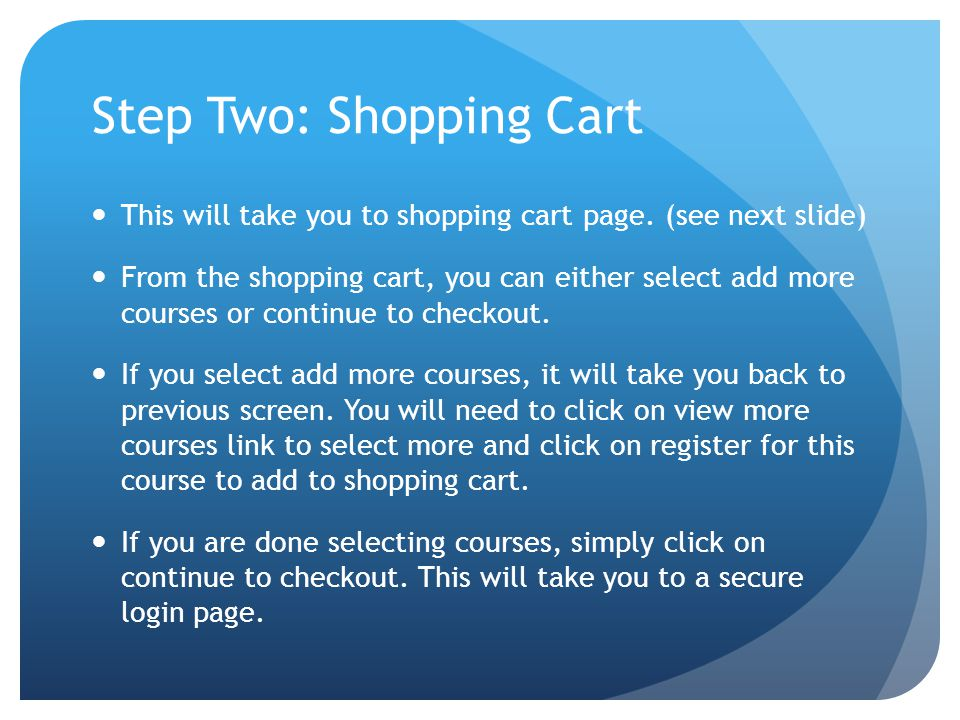 Step Two: Shopping Cart This will take you to shopping cart page.
