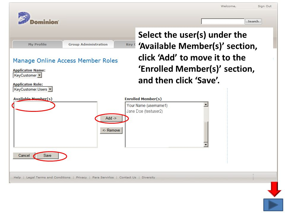 Select the user(s) under the 'Available Member(s)' section, click 'Add' to move it to the 'Enrolled Member(s)' section, and then click 'Save'. Jane Do