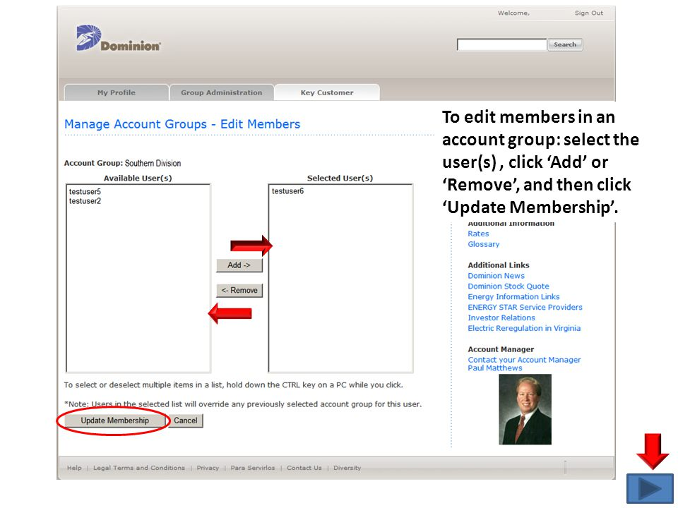 To edit members in an account group: select the user(s), click 'Add' or 'Remove', and then click 'Update Membership'.