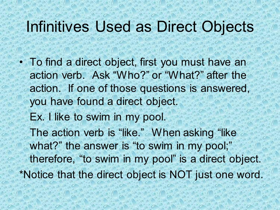 Infinitives Used as Objects of the Preposition To find an object of the preposition, first find a preposition.