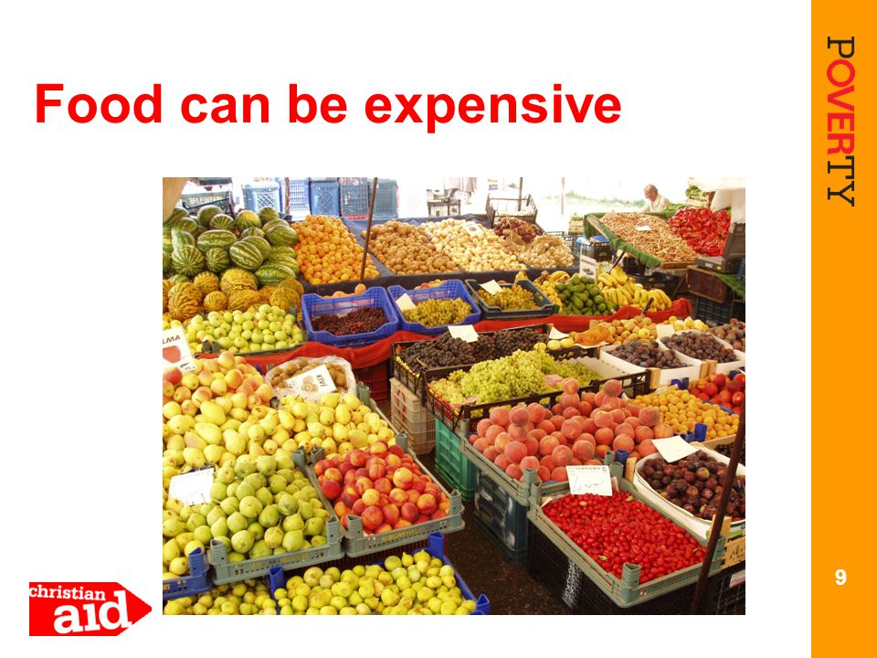 Food can be expensive 9