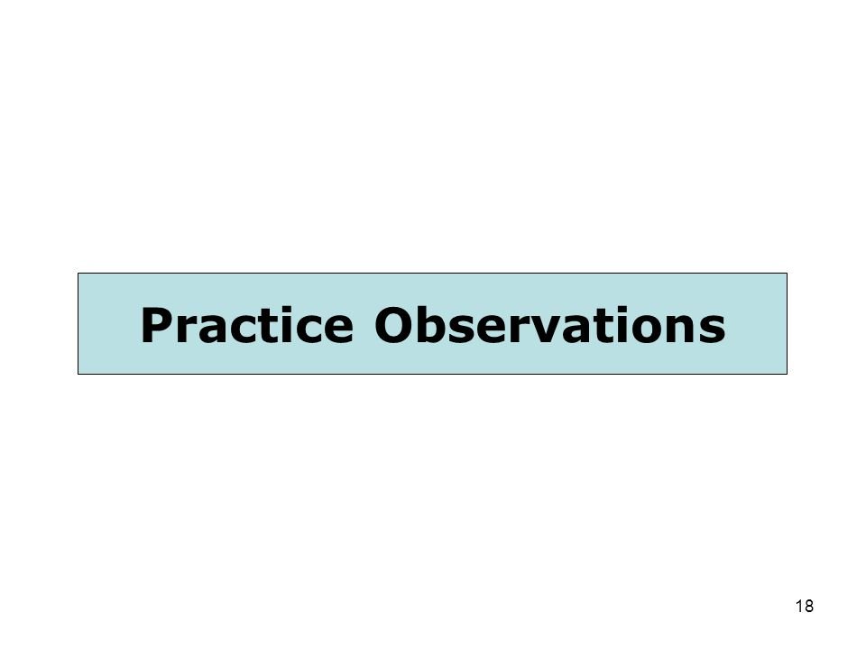 18 Practice Observations