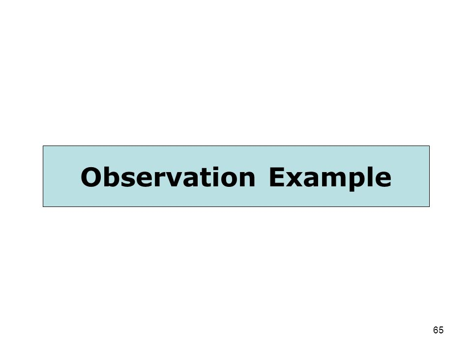 65 Observation Example