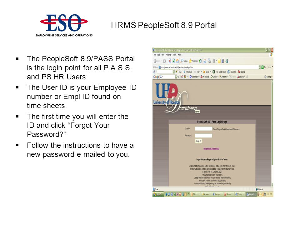  The PeopleSoft 8.9/PASS Portal is the login point for all P.A.S.S.