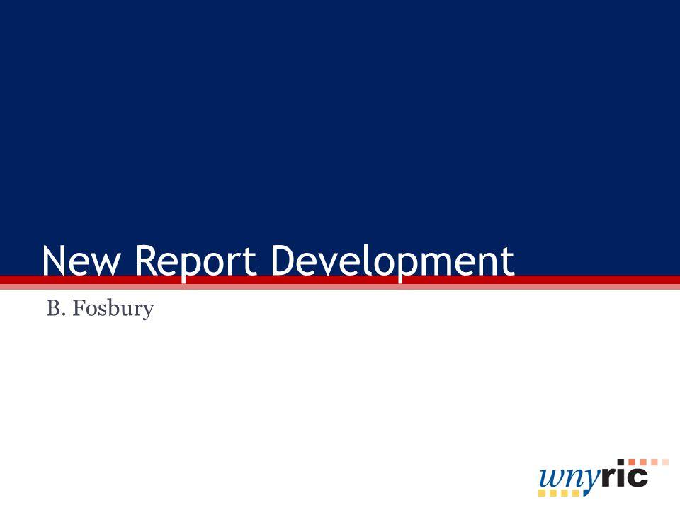 New Report Development B. Fosbury