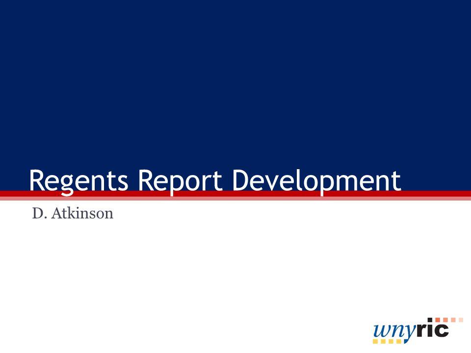 Regents Report Development D. Atkinson