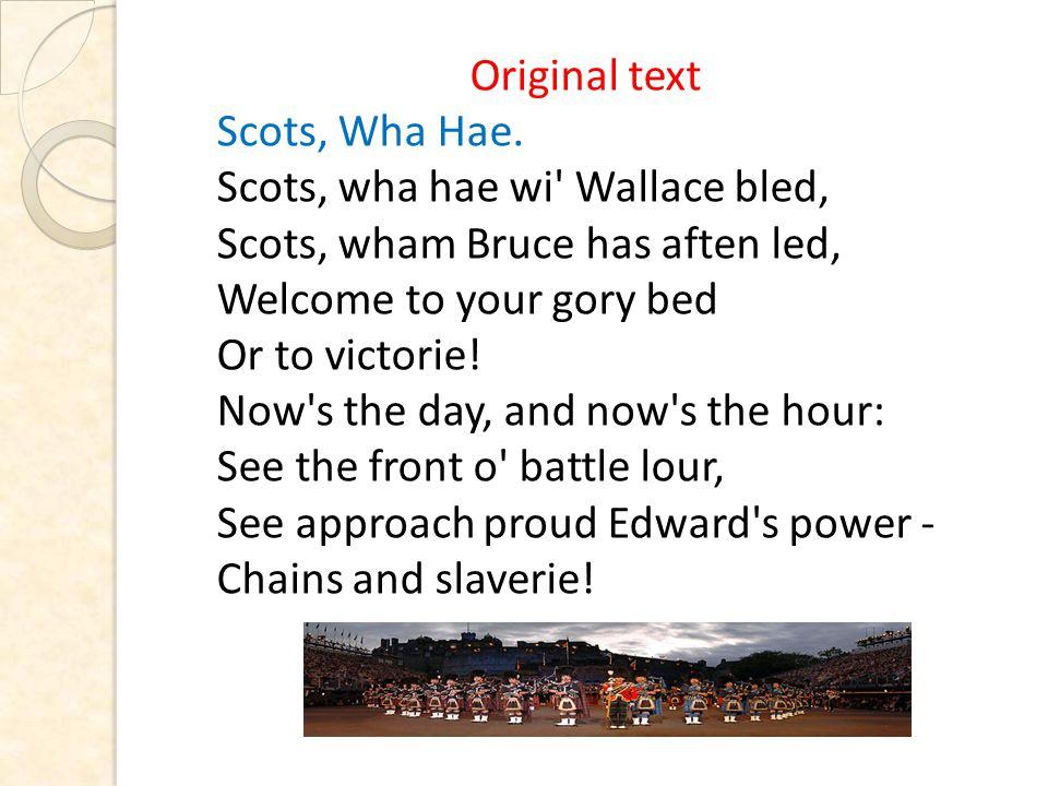 Original text Scots, Wha Hae.
