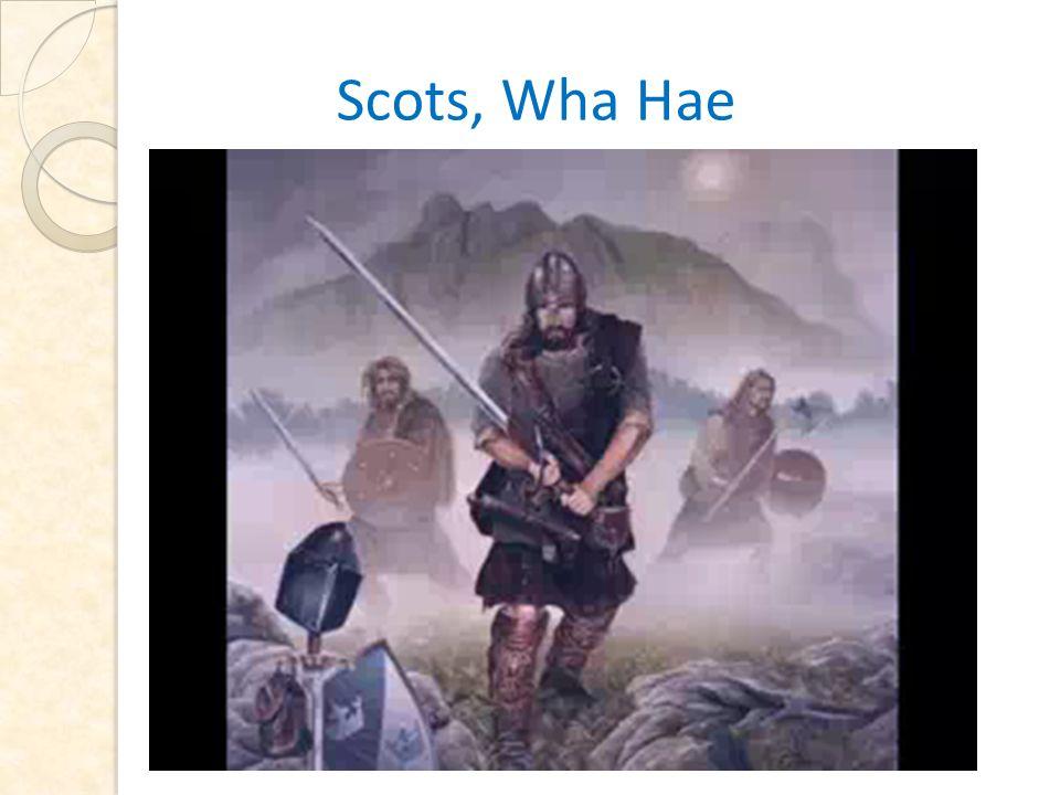 Scots, Wha Hae