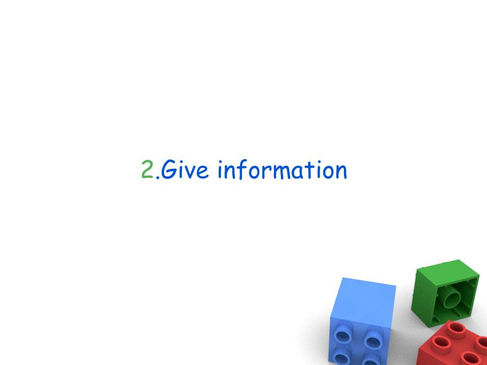 2.Give information