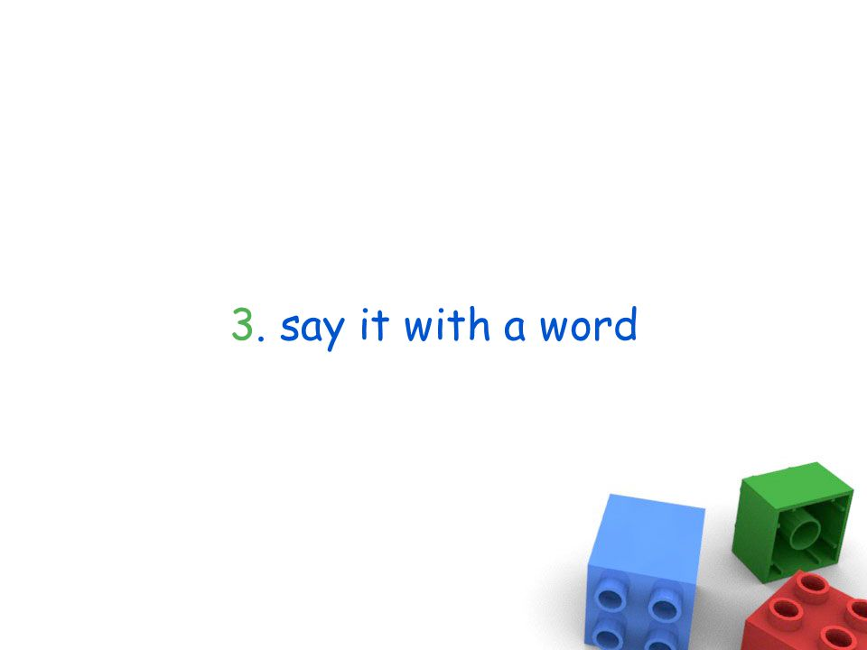 3. say it with a word