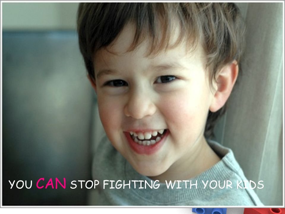 YOU CAN STOP FIGHTING WITH YOUR KIDS