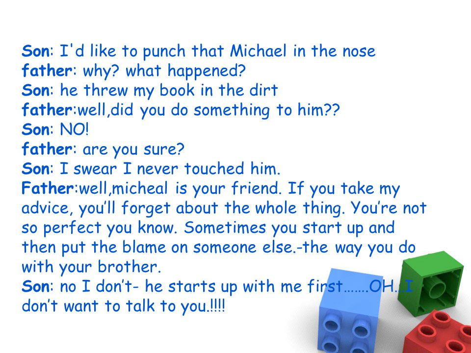 How parents and teachers talk tells a child how they feel about him.