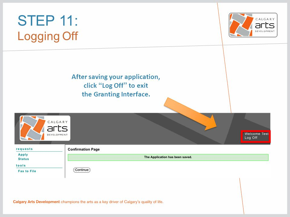 STEP 11: Logging Off After saving your application, click Log Off to exit the Granting Interface.