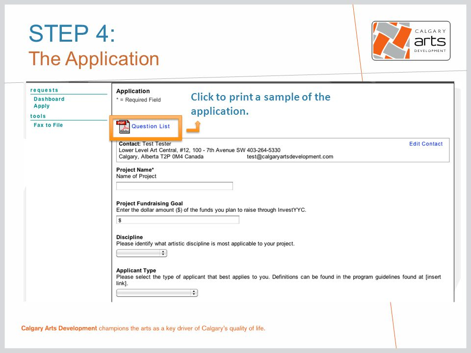 STEP 4: The Application Click to print a sample of the application.