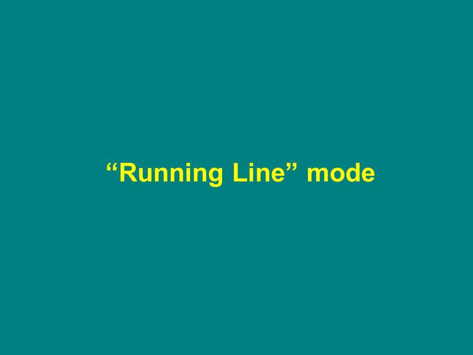 Running Line mode